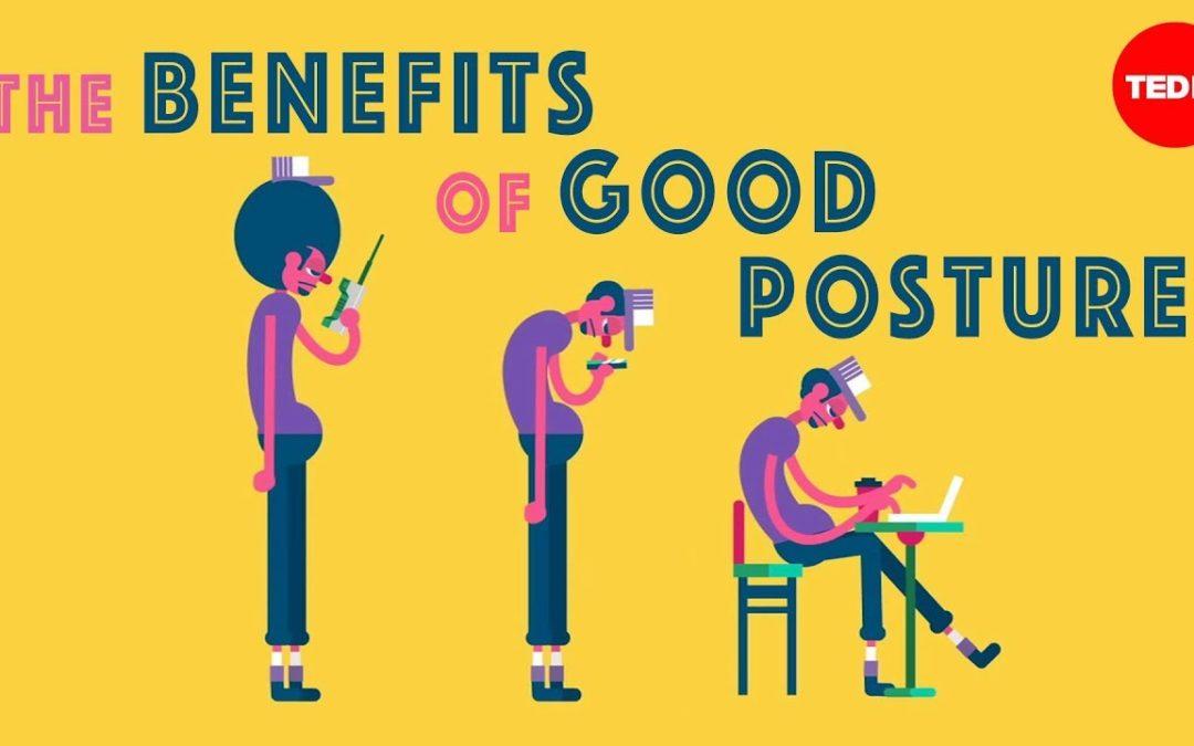 I benefici di una buona postura – TED ED